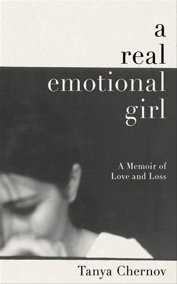 A Real Emotional Girl - A Memoir of Love and Loss ebook by Tanya Chernov