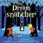 The Dreamsnatcher audiobook by Abi Elphinstone