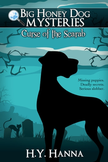 Curse of the Scarab (Big Honey Dog Mysteries #1) ebook by H.Y. Hanna