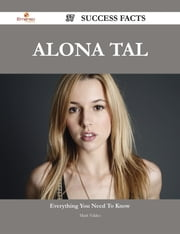 Alona Tal 37 Success Facts - Everything you need to know about Alona Tal ebook by Mark Valdez