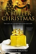 A Butler Christmas - A Naim Butler Romantic Suspense, #1 ebook by Rahiem Brooks