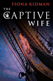 Captive Wife, The ebook by Fiona Kidman