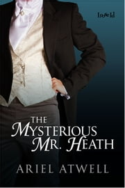 The Mysterious Mr. Heath ebook by Ariel Atwell