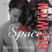 The Space Between audiobook by Kate Canterbary