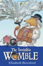 The Invisible Womble ebook by Elisabeth Beresford,Nick Price