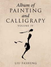 Album of Painting and Calligrapy Volume Iv