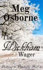 The Wickham Wager - Pathway to Pemberley, #2 ebook by Meg Osborne