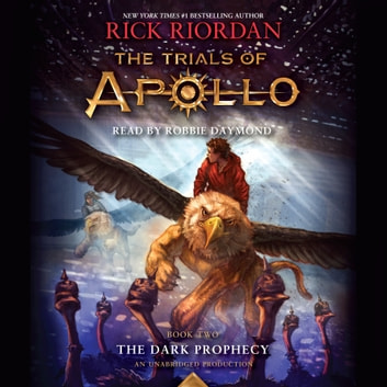 The Trials of Apollo, Book Two: The Dark Prophecy audiobook by Rick Riordan