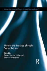 Theory and Practice of Public Sector Reform ebook by Steven Van de Walle, Sandra Groeneveld