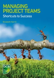 Managing Project Teams - Shortcuts to success ebook by Elizabeth Harrin