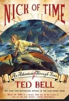 Nick of Time - A Nick McIver Time Adventure ebook by Ted Bell