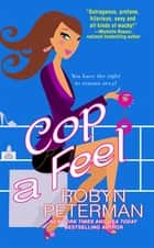 Cop a Feel ebook by Robyn Peterman