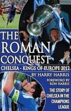 The Roman Conquest ebook by Harry Harris,Ron Harris