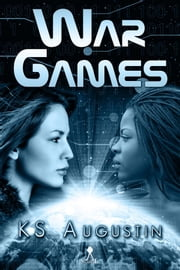 War Games ebook by K. S. Augustin