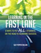 Learning in the Fast Lane ebook by Suzy Pepper Rollins