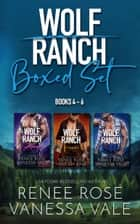 Wolf Ranch Books 4-6 ebook by Renee Rose, Vanessa Vale