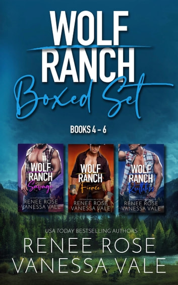 Wolf Ranch Books 4-6 ebook by Renee Rose,Vanessa Vale
