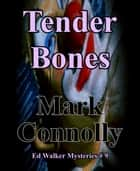 Tender Bones ebook by Mark Connolly