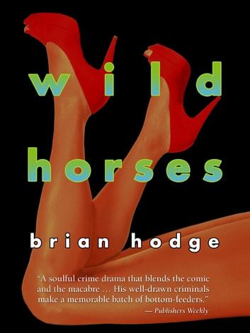 Wild Horses ebook by Brian Hodge