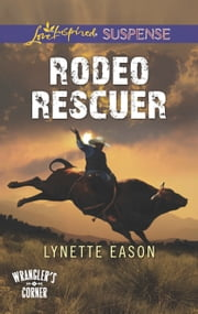 Rodeo Rescuer ebook by Lynette Eason