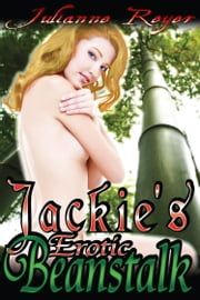 Jackie's Erotic Beanstalk ebook by Julianne Reyer