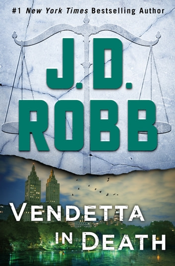 Vendetta in Death - An Eve Dallas Novel (In Death, Book 49) 電子書 by J. D. Robb
