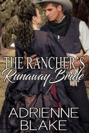 The Rancher's Runaway Bride ebook by Adrienne Blake