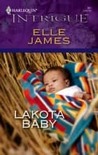 Lakota Baby ebook by Elle James