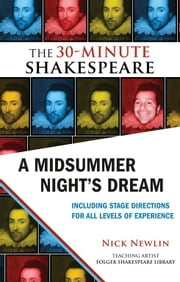 A Midsummer Night's Dream: The 30-Minute Shakespeare ebook by Nick Newlin,William Shakespeare