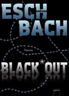 Black*Out ebook by Andreas Eschbach