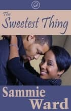 The Sweetest Thing (Cub Bites) ebook by Sammie Ward