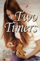 Two Timers ebook by Rodney Hart