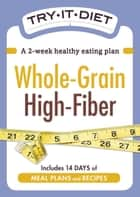 Try-It Diet - Whole-Grain, High Fiber ebook by Adams Media