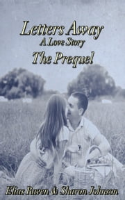 Letters Away - A Love Story - The Prequel ebook by Kobo.Web.Store.Products.Fields.ContributorFieldViewModel