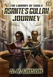 Asante's Gullah Journey ebook by S.A. Gibson