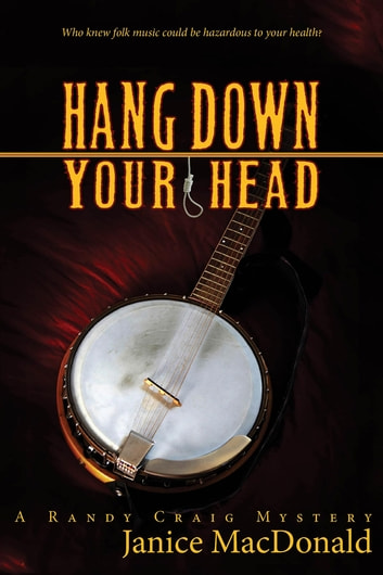 Hang Down Your Head - A Randy Craig Mystery ebook by Janice MacDonald