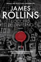 L'occhio dell'inferno - Un'avventura della Sigma Force eBook by James Rollins