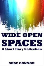 Wide Open Spaces ebook by Shae Connor