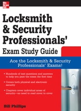 Locksmith and Security Professionals' Exam Study Guide ebook by Bill Phillips