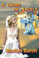 A Choir of Angels ebook by Marilyn Baron