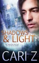 Shadows and Light ebook by Cari Z