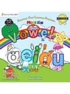 Meet the Vowels Board Book ebook by Kathy Oxley