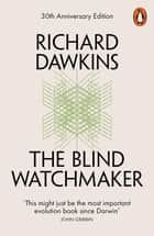 The Blind Watchmaker ebook by Richard Dawkins