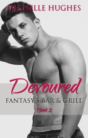 Devoured - Fantasy's Bar & Grill, #2 ebook by Michelle Hughes