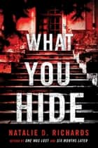 What You Hide ebooks by Natalie D. Richards
