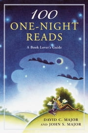 100 One-Night Reads - A Book Lover's Guide ebook by David C. Major, John S. Major