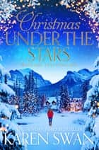 Christmas Under the Stars ebook by Karen Swan