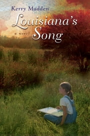 Louisiana's Song ebook by Kerry Madden