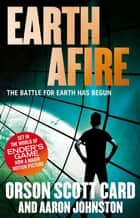 Earth Afire - Book 2 of the First Formic War ebook by Orson Scott Card, Aaron Johnston