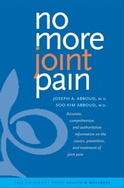 No More Joint Pain ebook by Dr. Joseph A. Abboud, M.D.,Soo Kim Abboud